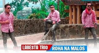 Lirik Lagu Labesta Trio - Roha Na Malos