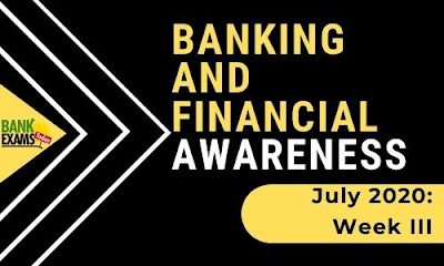 Banking and Financial Awareness July 2020: Week III