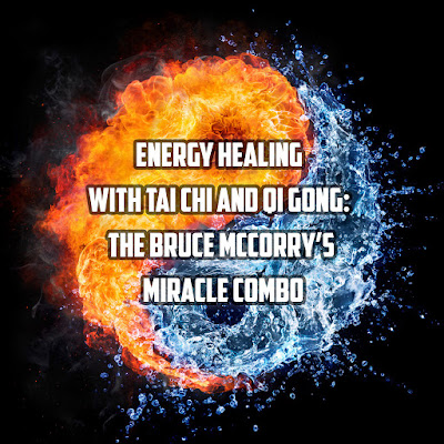 bruce mccorry's martial arts energy healing with tai chi