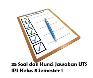 35-soal-dan-kunci-jawaban-uts-ips-kelas-5-semester-1
