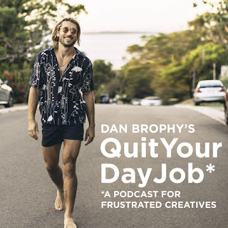 Dan Brophy's Quit Your Day Job*
