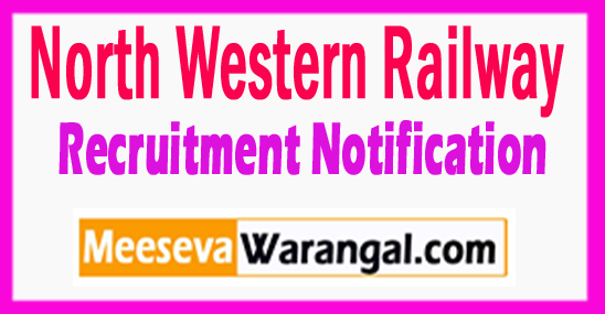 NWR North Western Railway Recruitment Notification 2017