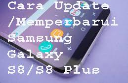 Cara Update/Memperbarui Samsung Galaxy S8 dan S8 Plus 1