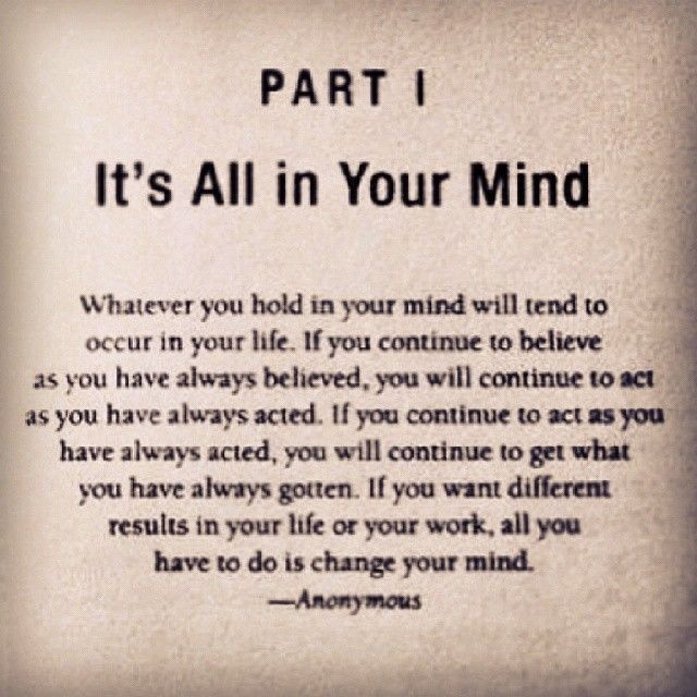 It's all in your mind... #quotes #wisdom #life #reality