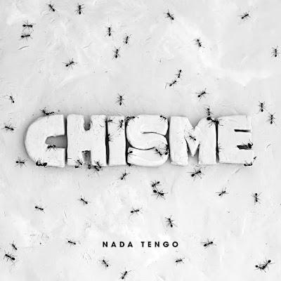 "CHISME ""Nada Tengo"""