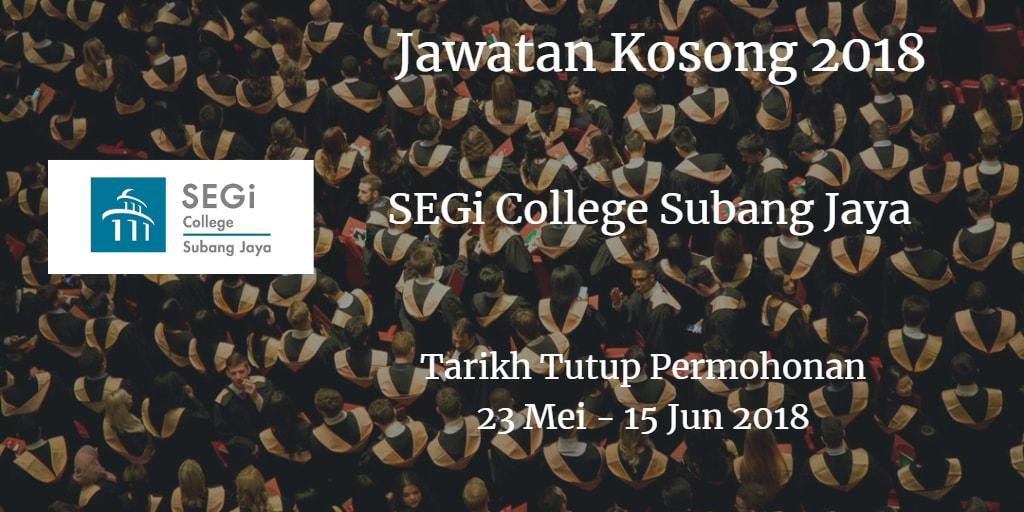 Jawatan Kosong SEGi College Subang Jaya 23 Mei - 15 Jun 2018