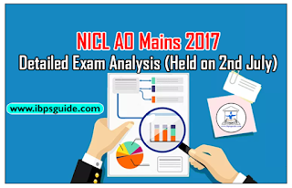 NICL AO Mains 2017- Detailed Exam Analysis Held on 2th July 2017