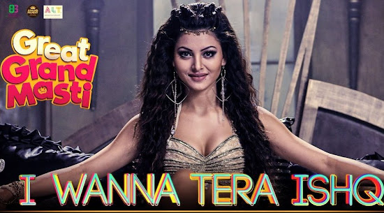 I Wanna Tera Ishq - Great Grand Masti (2016)