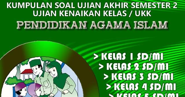Soal Ukk Uas Genap Pendidikan Agama Islam Pai Kelas  4 5