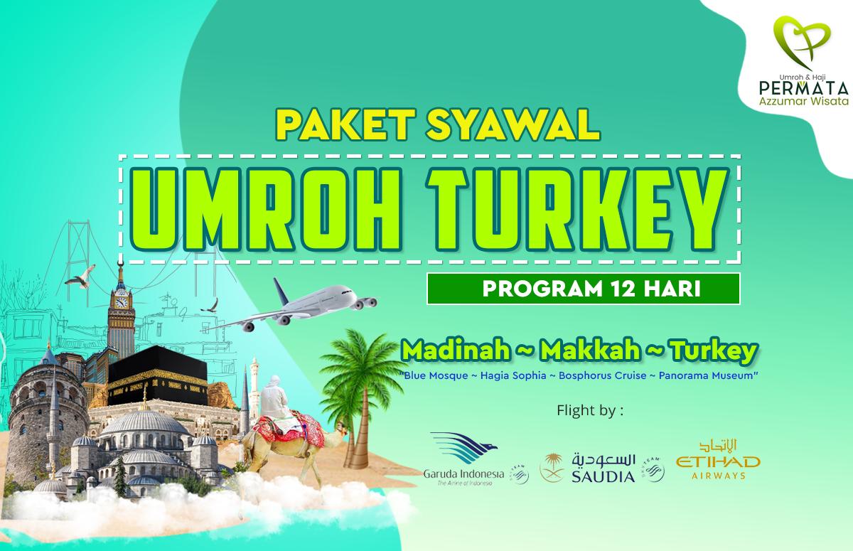 Paket Biaya Umroh Syawal Plus Turki 12 Hari 2020