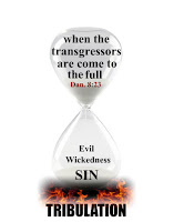 "A photo of an hourglass, the top reads, ""When the transgressors are come to the full"" and the text is written over the sand within the hourglass, on the bottom half is written evil, wickedness and sin. Underneath the hourglass is fire and under the fire in bold capital letters is written Tribulation signifying that when sin comes to the full, the Tribulation will begin"