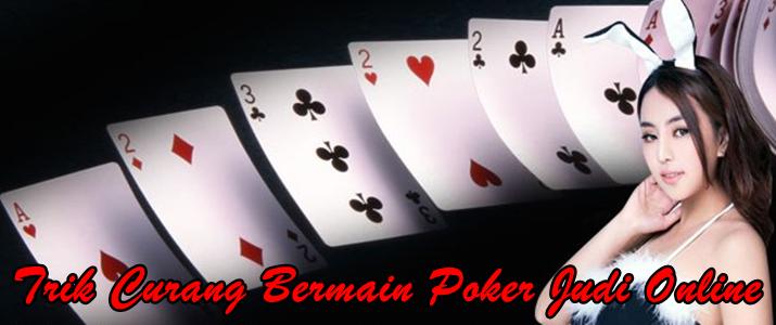 Trik Curang Bermain Poker Online