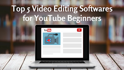 5 Best Video Editing Softwares for YouTube Beginners