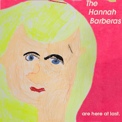 """The Hannah Barberas and """"Girl Is Gone"""" from the EP """"The Hannah Barberas Are Here At Last"""""""