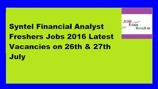 Syntel Financial Analyst Freshers Jobs 2016 Latest Vacancies on 26th & 27th July