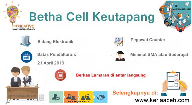 Lowongan Kerja Aceh Terbaru 2019 SMA Pegawai Counter di  Betha Cell Keutapang  Kota Banda Aceh