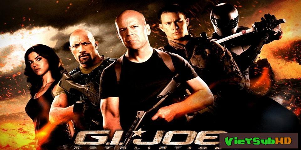 Phim Biệt Đội G.i. Joe: Báo Thù VietSub HD | G.i. Joe: Retaliation 2013