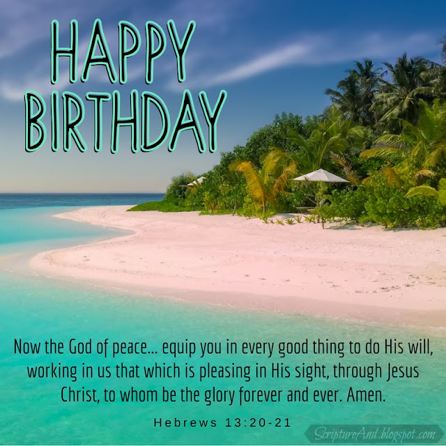 Happy Birthday with Hebrews 13:20-22 and beach photo | scriptureand.blogspot.com