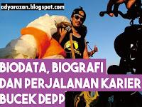 Biodata, Biografi dan Perjalanan Karier Bucek Depp