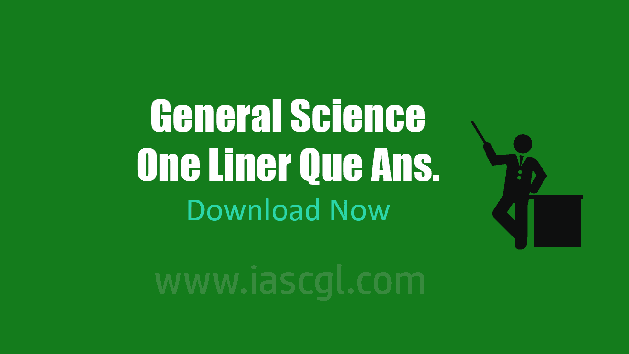 General Science One Liner Que Answer(Hindi)
