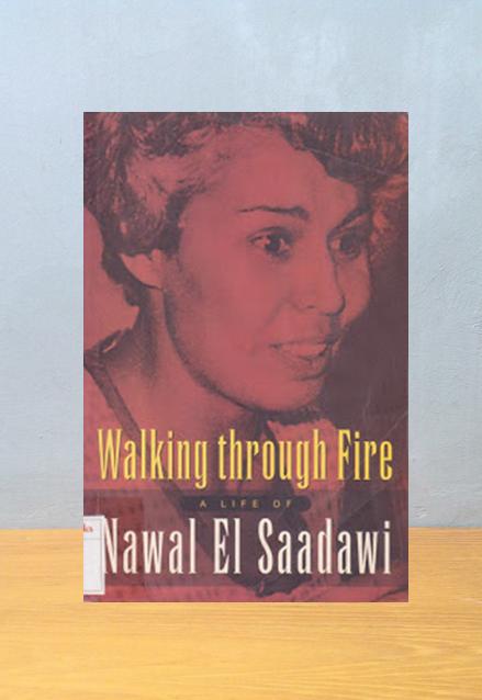 WALKING THROUGH FIRE: A LIFE OF NAWAL EL SAADAWI, Nawal El Saadawi
