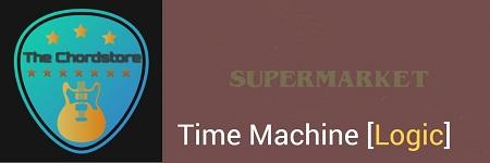 TIME MACHINE Guitar Chords ACCURATE | [Logic] SUPERMARKET