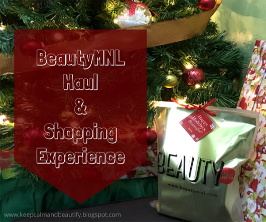 Keep Calm & Beautify: BeautyMNL Haul & Shopping Experience + Contest!