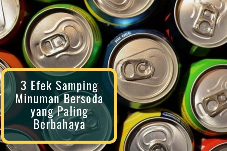 3 Efek Samping Minuman Bersoda yang Paling Berbahaya