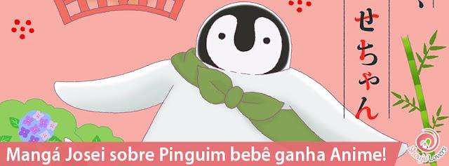 Mangá Josei sobre Pinguim bebê ganha Anime!