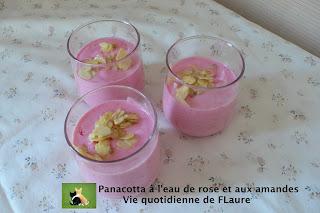 Vie quotidienne de FLaure: Panacotta A L'Eau De Rose Et Aux Amandes