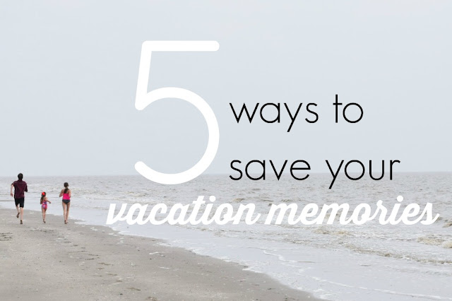 While I'm Waiting... 5 ways to save your vacation memories