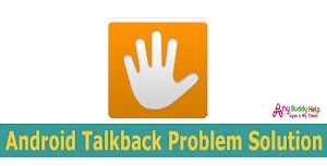 Android Mobile Me TalkBack Problem Kaise Solve Kare
