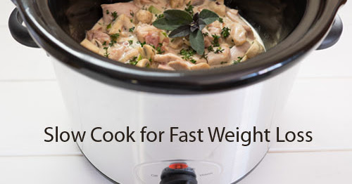 Slow Cook for Fast Weight Loss