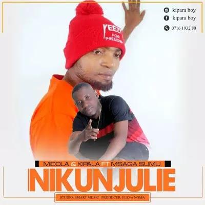 Download Audio | Mdola & Kipala ft Msaga Sumu - Nikunjulie (Singeli)
