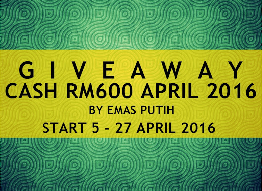 Giveaway April Cash RM600 by Emas Putih