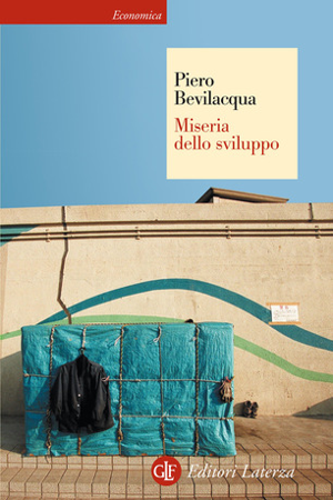 Piero Bevilacqua - Miseria dello sviluppo