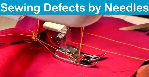 Sewing defects caused by needles