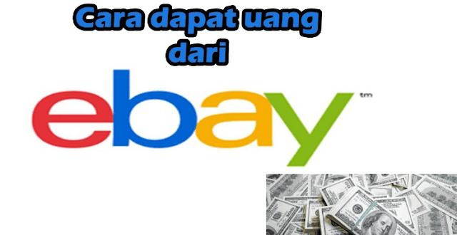 Cara Mendapatkan Uang dari Internet via Ebay