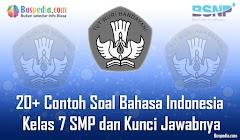 Lengkap - 20+ Contoh Soal Bahasa Indonesia Kelas 7 SMP dan Kunci Jawabnya Terbaru
