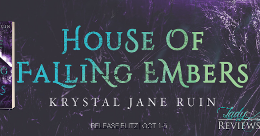 Release Blitz & Giveaway: House of Falling Embers by Krystal Jane Ruin