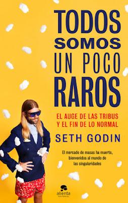 LIBRO - Todos somos un poco raros : Seth Godin  (Alienta - 6 Septiembre 2016)  El auge de las tribus y el fin de lo normal  EMPRESA - MARKETING  Edición papel & digital ebook kindle  Comprar en Amazon España