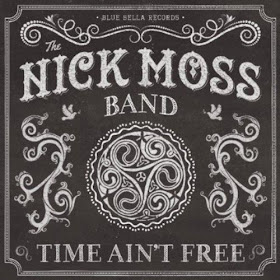 Nick Moss Band's Time Ain't Free