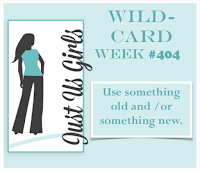 http://justusgirlschallenge.blogspot.com/2017/07/just-us-girls-404-wild-card-week.html