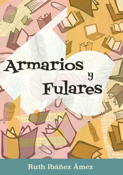 Armarios y fulares, de Ruth Ibáñez