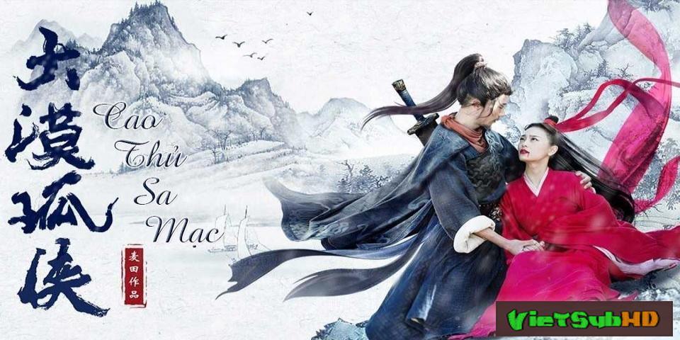 Phim Cao Thủ Sa Mạc Thuyết minh HD | Da Mo Gu Xia 2017