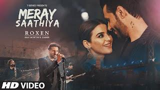 Mere Saathiya Lyrics | Roxen & Mustafa Zahid | Latest Song 2018