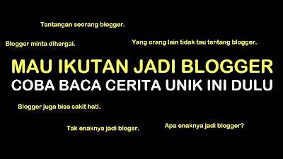 Adakah sobat yang pernah berpikiran untuk menjadi seorang blogger? Di artikel kali ini saya akan membahas sedikit cerita untuk membuat sobat mengerti apa sih yang dilakukan oleh seorang blogger.