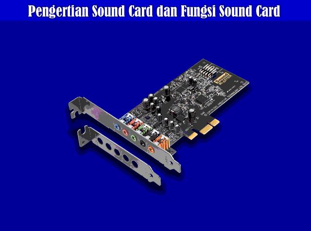 Pengertian Sound Card, Fungsi Sound Card, Jenis Sound Card dan Cara Kerja Sound Card