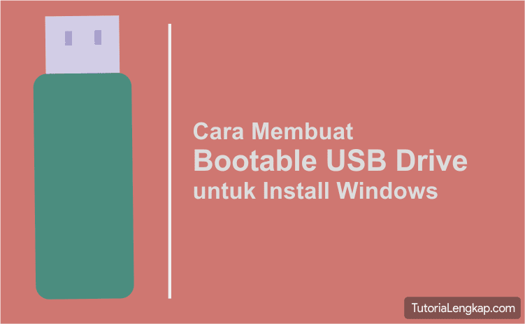 Tutorialengkap, Cara install windows menggunakan flashdisk, cara membuat bootable usb drive, how to install windows using usb harddisk, menjadikan flashdisk usb sebagai media install windows