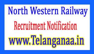 North Western Railway Recruitment Notification 2017